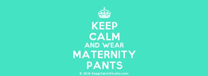 KeepCalmStudio.com-[Crown]-Keep-Calm-And-Wear-Maternity-Pants