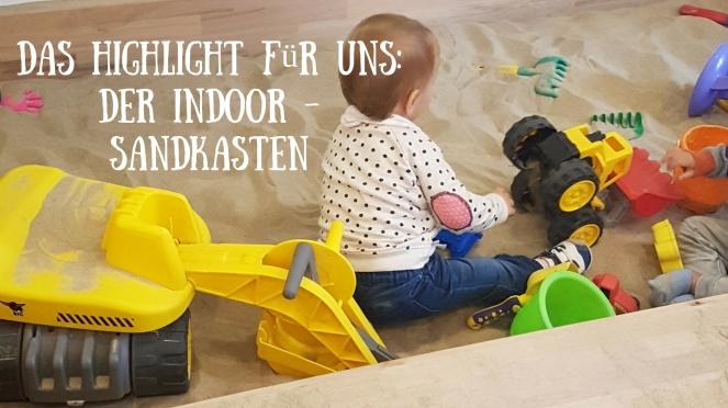 Das Highlight für uns_Der Indoor - Sandkasten